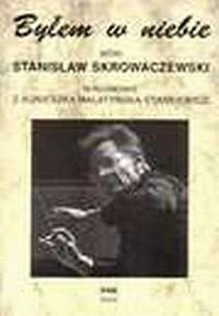 Byłem w niebie. Rozmowy ze Stanisławem Skrowaczewskim - okładka książki
