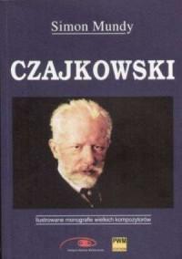 Czajkowski. Ilustrowane monografie wielkich kompozytorów - okładka książki