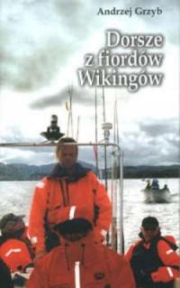 Dorsze z fiordów Wikingów - Andrzej Grzyb - okładka książki
