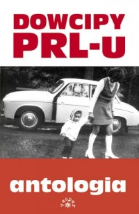 Dowcipy PRL-u. Antologia - okładka książki