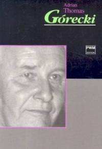 Górecki - Adrian Thomas - okładka książki