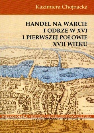 Handel na Warcie i Odrze w XVI - okładka książki