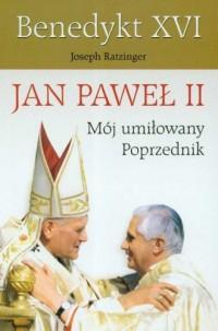 Jan Paweł II. Mój umiłowany Poprzednik - okładka książki