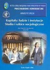 Kapitały: ludzie i instytucje. Studia i szkice socjologiczne - okładka książki