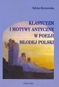 Klasycyzm i motywy antyczne w poezji Młodej Polski - okładka książki