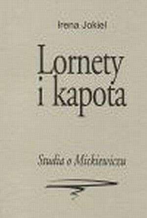 Lornety i kapota. Studia o Mickiewiczu - okładka książki