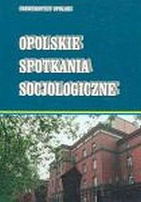 Opolskie spotkania socjologiczne - okładka książki