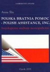 Polska Bratnia Pomoc / Polish Assistance, Inc. Socjologiczne studium monograficzne - okładka książki