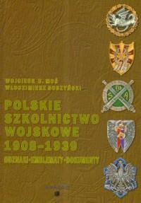 Polskie szkolnictwo wojskowe 1908-1939. Odznaki, emblematy, dokumenty - okładka książki