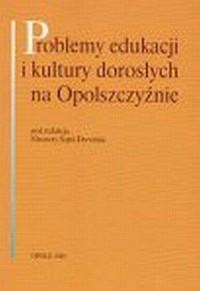 Problemy edukacji i kultury dorosłych na Opolszczyźnie - okładka książki