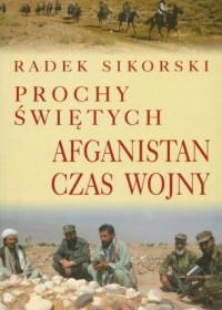 Prochy świętych. Afganistan. Czas wojny - okładka książki
