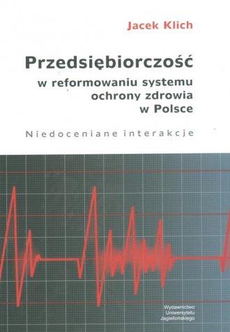 Przedsiębiorczość W Reformowaniu Systemu Ochrony Zdrowia W Polsce
