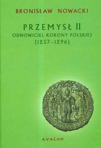 Przemysł II. Odnowiciel Korony - okładka książki