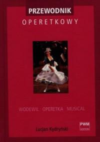 Przewodnik operetkowy - Lucjan Kydryński - okładka książki