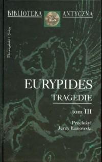 Tragedie. Tom 3. Seria: Biblioteka Antyczna - okładka książki