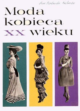 ok�adka ksi��ki - Moda kobieca XX wieku - Alina Dzieko�ska Koz�owska