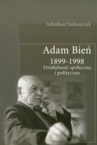 Adam Bień 1899-1998. Działalność - okładka książki