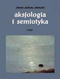 Aksjologia i semiotyka. Analizy - okładka książki