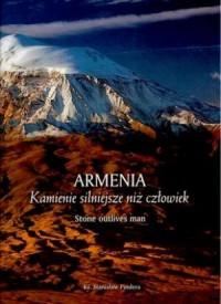 Armenia. Kamienie silniejsze niż człowiek (wersja pol./ang.) - okładka książki