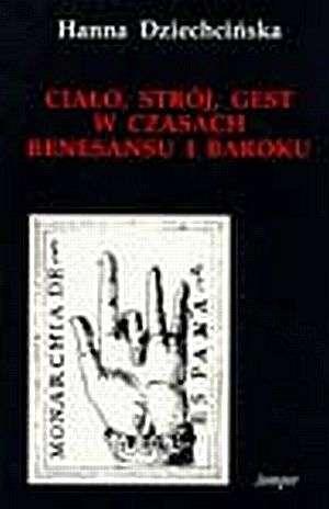 Ciało, strój, gest w epoce renesansu - okładka książki