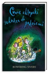 Cwane chłopaki schodzą do podziemi - okładka książki