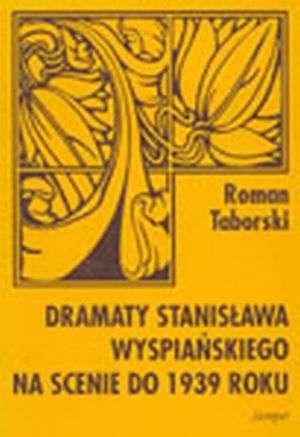 Dramaty Stanisława Wyspiańskiego - okładka książki