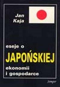 Eseje o japońskiej ekonomii i gospodarce - okładka książki
