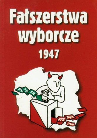 Fałszerstwa wyborcze 1947. Tom - okładka książki