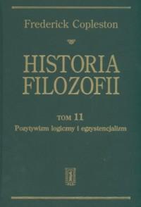 Historia filozofii. Tom 11. Pozytywizm logiczny i egzystencjalizm - okładka książki
