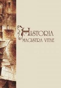 Historia magistra vitae. Historia magistra vitae - okładka książki