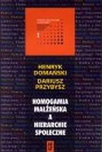 Homogamia małżeńska a hierarchie społeczne - okładka książki