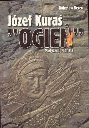 Józef Kuraś Ogień. Partyzant Podhala - okładka książki