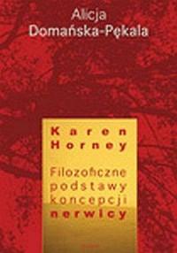 Karen Horney. Filozoficzne podstawy - okładka książki