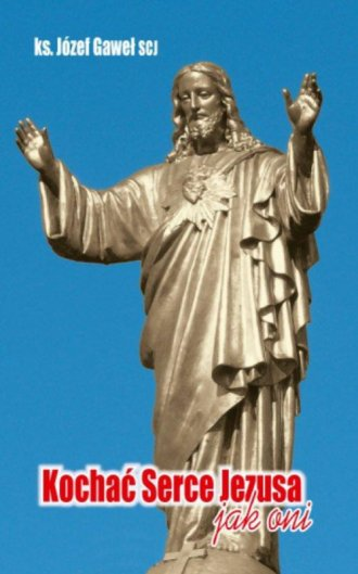 Kochać Serce Jezusa jak oni - okładka książki