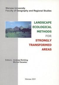 Landscape ecological methods for strongly transformed areas - okładka książki