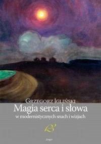 Magia serca i słowa w modernistycznych snach i wizjach - okładka książki