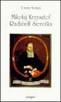 Mikołaj Krzysztof Radziwiłł Sierotka - okładka książki