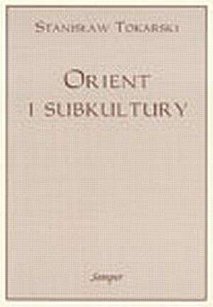 Orient i subkultury - okładka książki