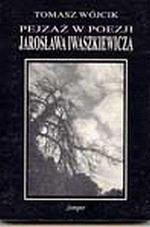 Pejzaż w poezji Jarosława Iwaszkiewicza. - okładka książki