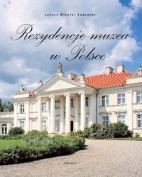 Rezydencje - muzea w Polsce - Łukasz M. Sadowski - okładka książki