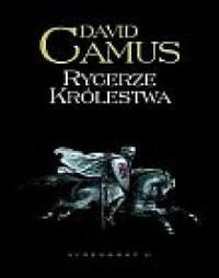 Rycerze królestwa - David Camus - okładka książki