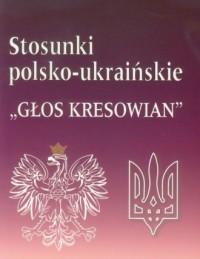 Stosunki polsko-ukraińskie. Głos - okładka książki