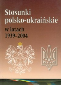 Stosunki polsko-ukraińskie w latach - okładka książki