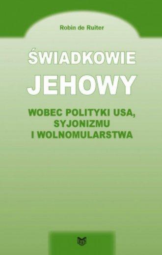 Świadkowie Jehowy. Wobec polityki - okładka książki