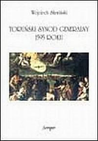 Toruński synod generalny 1595 roku. - okładka książki