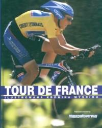 Tour de France. Ilustrowana kronika wyścigu - okładka książki