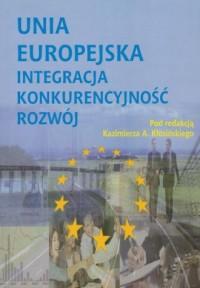 Unia Europejska. Integracja, konkurencyjność, rozwój - okładka książki