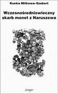 Wczesnośredniowieczny skarb monet z Naruszewa - okładka książki