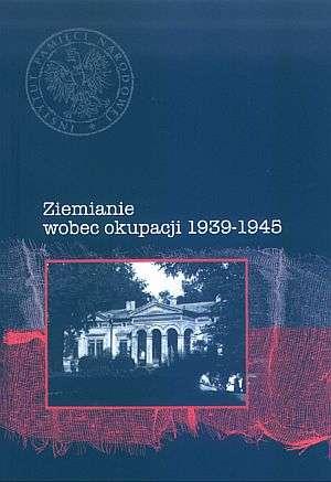 Ziemianie wobec okupacji 1939-1945 - okładka książki