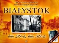 Białystok. Lata 20-te, lata 30-te - okładka książki